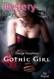 Gothic Girl eBook von George Templeton
