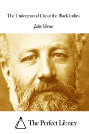 The Underground City or the Black Indies ebook by Jules Verne