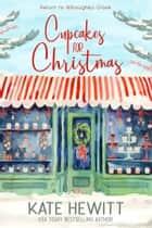 Cupcakes for Christmas eBook by Kate Hewitt