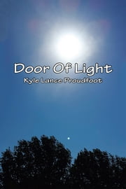 Door of Light ebook by Kyle Lance Proudfoot