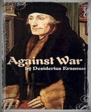 Against War ebook by Erasmus