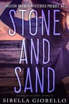 Stone and Sand - Book 3 in the Raleigh Harmon Prequel Mysteries ebook by Sibella Giorello