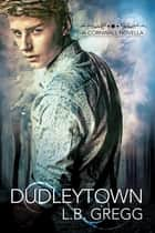 Dudleytown ebook by L.B. Gregg