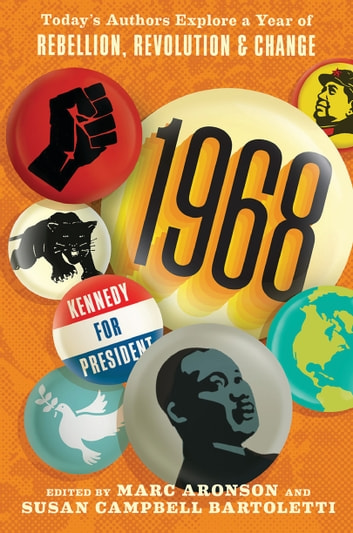 1968: Today's Authors Explore a Year of Rebellion, Revolution, and Change ebook by Susan Campbell Bartoletti,Mark Kurlansky,Paul Fleischman,David Lubar,Lenore Look,Laban Carrick Hill,Jim Murphy,Loree Griffin Burns,Kekla Magoon,Marc Aronson,Jennifer Anthony,Omar Figueras,Kate MacMillan,Betsy Partridge