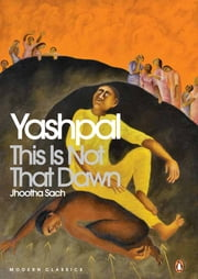 This Is Not That Dawn - Jhootha Sach ebook by Yashpal