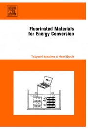 Fluorinated Materials for Energy Conversion ebook by Nakajima, Tsuyoshi