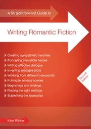 A Straightforward Guide To Writing Romantic Fiction ebook by Kate Walker