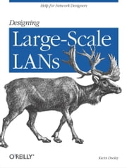 Designing Large Scale Lans ebook by Kevin Dooley