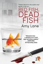 Red Fish, Dead Fish ebook by Amy Lane
