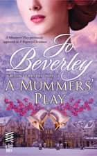 A Mummers' Play ebook by Jo Beverley