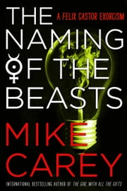 The Naming of the Beasts ebook by Mike Carey