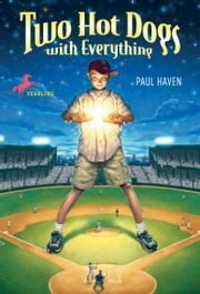 Two Hot Dogs With Everything ebook by Paul Haven