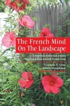 The French Mind On The Landscape ebook by Germán T. Cruz