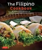 Filipino Cookbook - 85 Homestyle Recipes to Delight Your Family and Friends ebook by Luca Invernizzi Tettoni, Miki Garcia