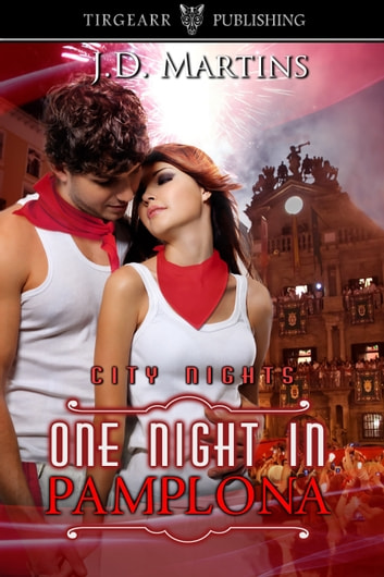 One Night in Pamplona ebook by JD Martins