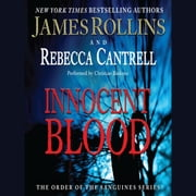 Innocent Blood - The Order of the Sanguines Series audiobook by James Rollins, Rebecca Cantrell