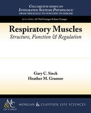 Respiratory Muscles: Structure, Function & Regulation ebook by Sieck, Gary C.
