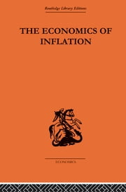 The Economics of Inflation - A Study of Currency Depreciation in Post-War Germany, 1914-1923 ebook by Constantino Bresciani-Turroni