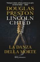 La danza della morte - Serie di Pendergast vol. 6 ebook by Douglas Preston, Lincoln Child, Andrea Carlo Cappi