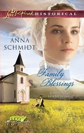 Family Blessings ebook by Anna Schmidt