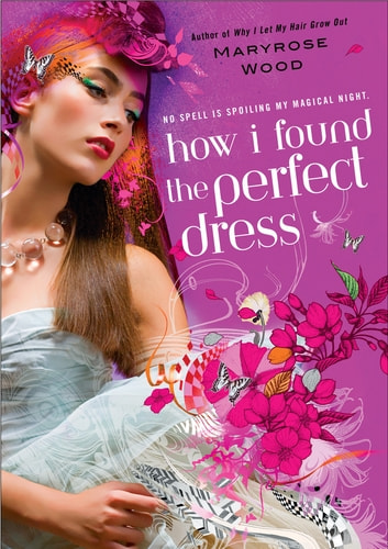 How I Found the Perfect Dress ebook by Maryrose Wood