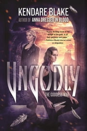Ungodly - A Novel ebook by Kendare Blake