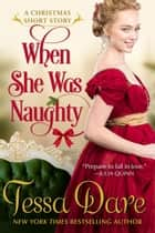 When She Was Naughty (A Christmas Short Story) ebook by Tessa Dare