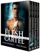 The Flesh Cartel, Season 4: Liberation ebook by Rachel Haimowitz, Heidi Belleau