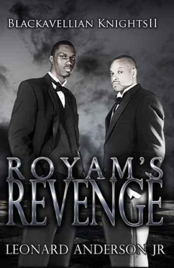 Royam's Revenge: The Blackavellian Knights II ebook by Leonard Anderson Jr