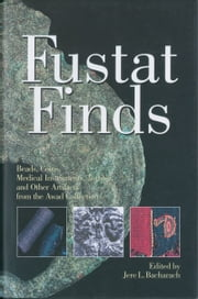 Fustat Finds - Beads, Coins, Medical Instruments, Textiles, and Other Artifacts from the Awad Collection ebook by Jere L. Bacharach