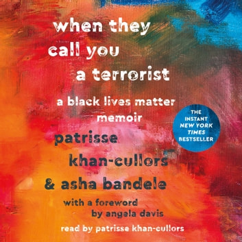 When They Call You a Terrorist - A Black Lives Matter Memoir audiobook by Patrisse Khan-Cullors,asha bandele