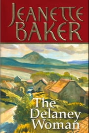 The Delaney Woman ebook by Jeanette Baker