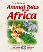 Two-in-one: Animal Tales from Africa 1 ebook by Mirna Lawrence, Douw Van Heerden, Nico Meyer