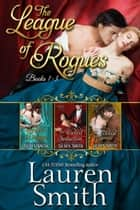 The League of Rogues Box Set (Books 1-3) - The League of Rogues Collection, #1 ebook by