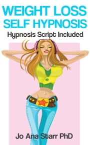 Weight Loss Self Hypnosis ebook by Jo Ana Starr, PhD