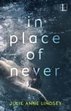 In Place of Never ekitaplar by Julie Anne Lindsey