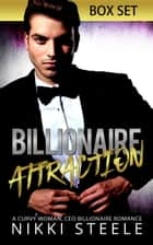 Billionaire Attraction Box Set - Billionaire Attraction ebook by Nikki Steele