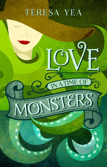 Love in a Time of Monsters - Golden Age of Monsters, #1 ebook by Teresa Yea