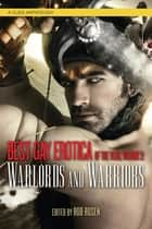 Best Gay Erotica of the Year - Warlords and Warriors ebook by Rob Rosen