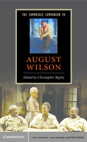 The Cambridge Companion to August Wilson ebook by Christopher Bigsby