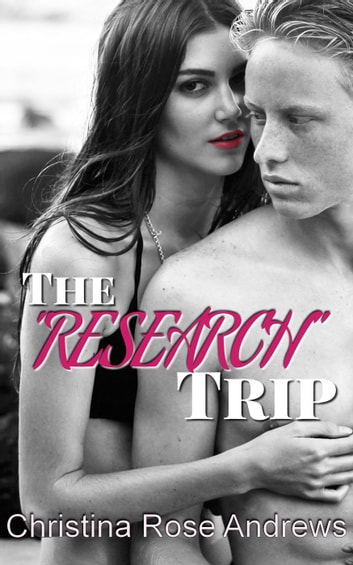 "The ""Research"" Trip ebook by Christina Rose Andrews"