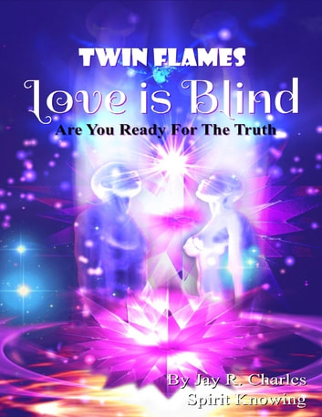 Twin Flames Love Is Blind - Are You Ready for the Truth