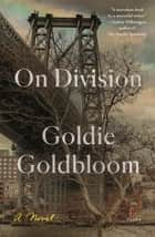 On Division - A Novel ebook by Goldie Goldbloom
