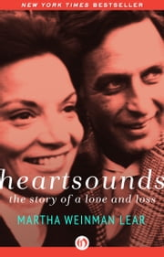 Heartsounds - The Story of a Love and Loss ebook by Martha Lear