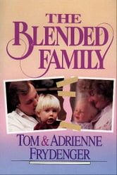 The Blended Family ebook by Tom Frydenger,Adrienne Frydenger
