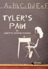 Tyler's Pain ebook by Janette Ruffin-Rusher