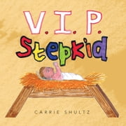 V.I.P. Stepkid ebook by Carrie Shultz