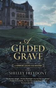 A Gilded Grave ebook by Shelley Freydont