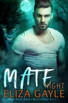 Mate Night ebook by Eliza Gayle