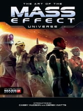 The Art of The Mass Effect Universe ebook by Casey Husdon